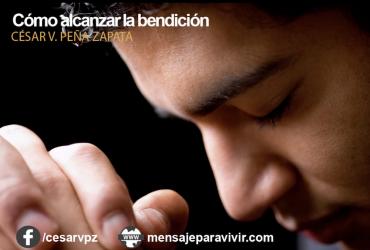 Cómo alcanzar la bendición
